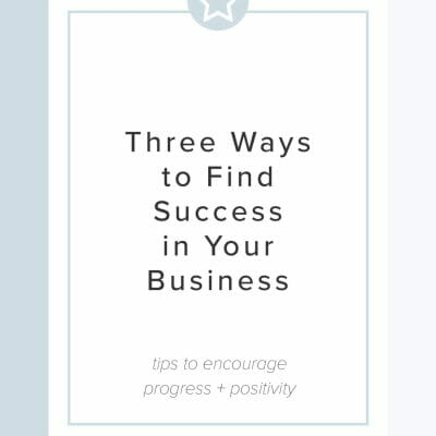 Three Ways to Find Success in Your Business