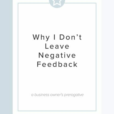 Why I Don't Leave Negative Feedback