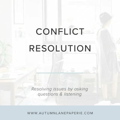 Conflict Resolution: Resolving Issues By Listening & Asking Questions