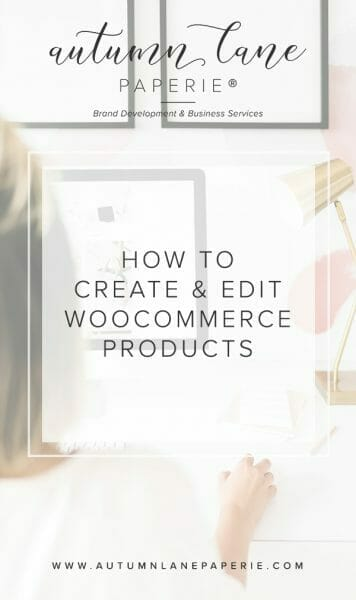 how to create and edit woocommerce products